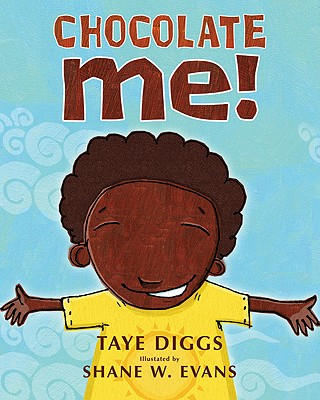 Chocolate Me! By Diggs, Taye/ Evans, Shane (ILT)
