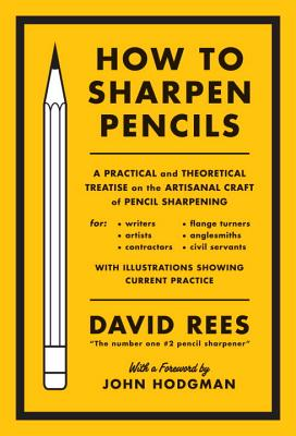 How to Sharpen Pencils By Rees, David/ Hodgman, John (INT)